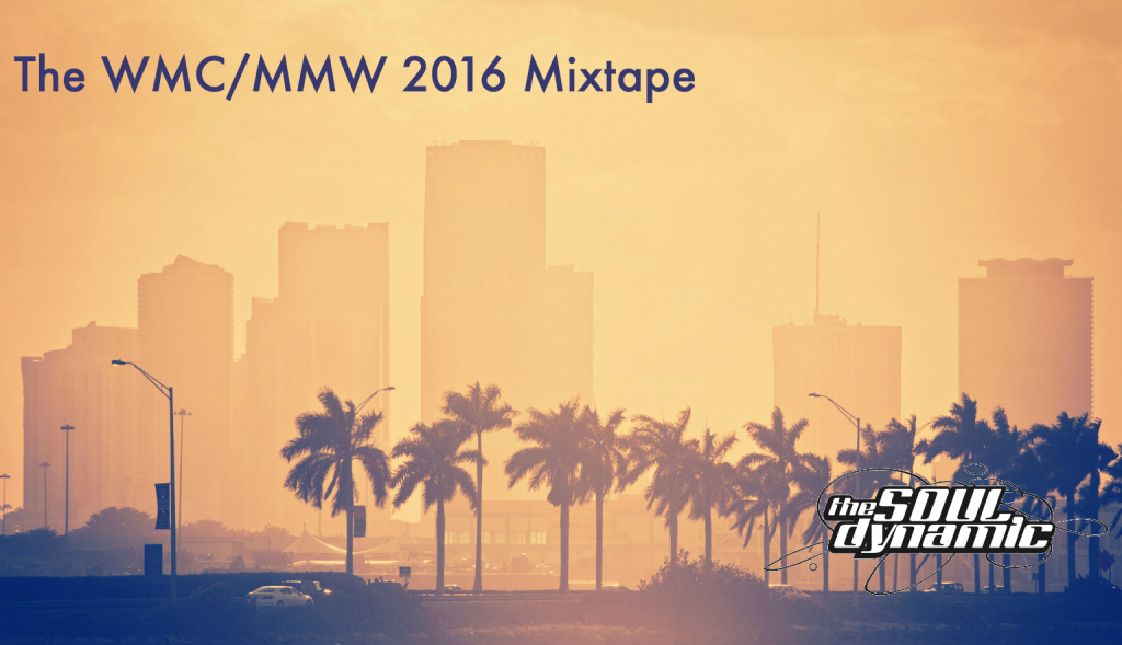 wmc, mmw, soul dynamic, mixtape, 2016, music, edm, underground dance