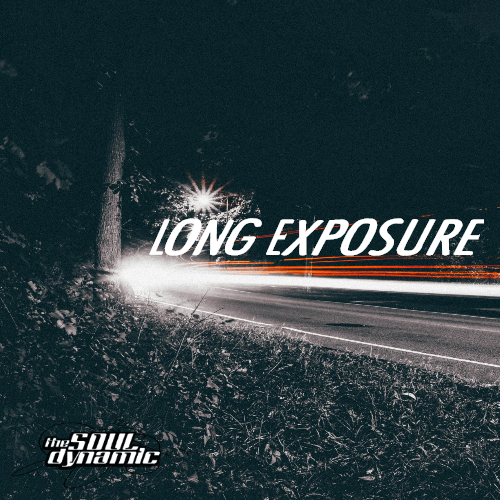 long exposure tuesday mixtape, long exposure, tuesday mixtape, soul dynamic, music, playlists, spotify, chill music, lord apex, sir was, project pablo, new music